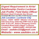Urgent Requirement in Airtel Relationship Centre Lucknow
