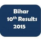 Bihar Board Matric Results 2015 - Class 10th